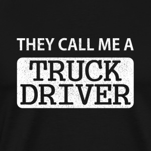 They call me the truck driver - Men's Premium T-Shirt