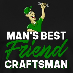 Craftman - Man's Best Friend - Men's Premium T-Shirt