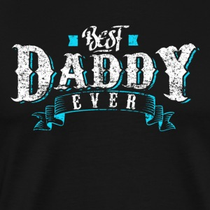Best Daddy Ever - Men's Premium T-Shirt