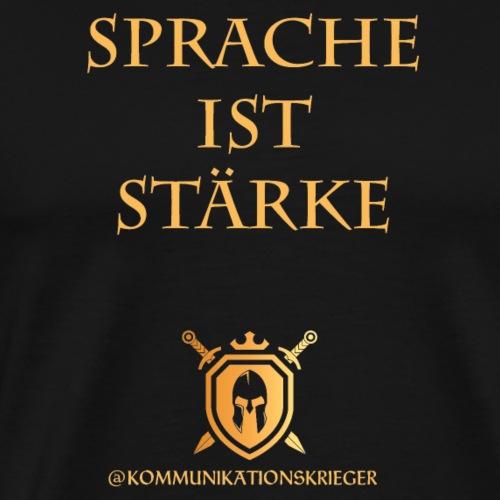 Sprache ist Stärke - Männer Premium T-Shirt
