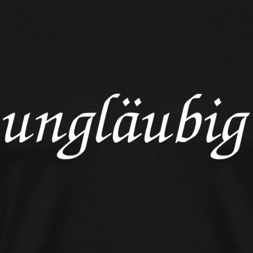 ungläubig - Schriftzug - Männer Premium T-Shirt