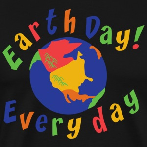 Earth Day Every Day - T-shirt Premium Homme