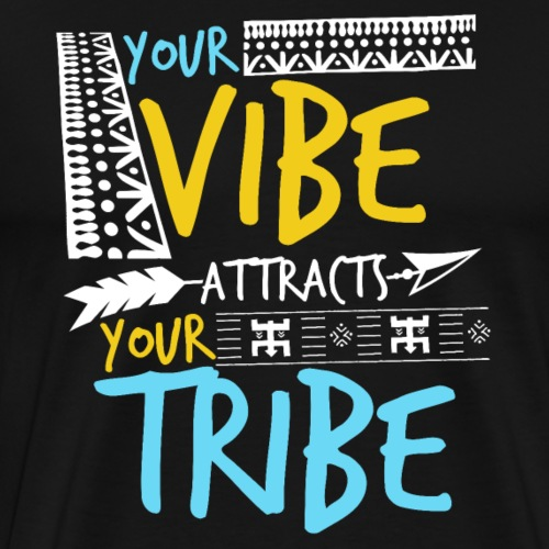 Your Vibe Attracts Your Tribe - Männer Premium T-Shirt