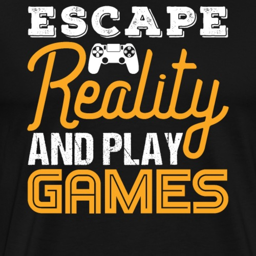 Escape Reality and Play Games - Männer Premium T-Shirt