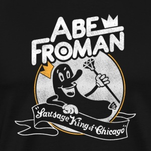 Sausage King of Chicago Abe Froman - T-shirt Premium Homme