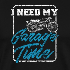 I need my garage time - Men's Premium T-Shirt