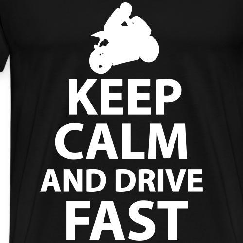 Keep Calm And Drive Fast - Männer Premium T-Shirt