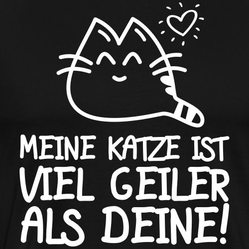 GEILER ALS DEINE - Katzen Sprüche Geschenk Shirts - Männer Premium T-Shirt