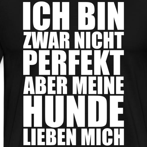 HUNDE LIEBEN MICH- Lustiges Hunde Sprüche Geschenk - Männer Premium T-Shirt