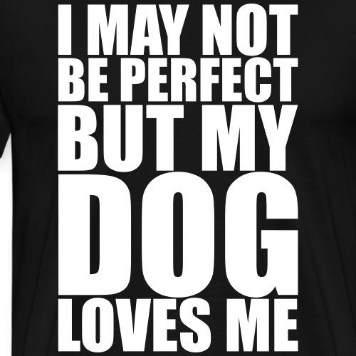 HUND LIEBT MICH- Lustiges Hunde Sprüche Geschenk - Männer Premium T-Shirt