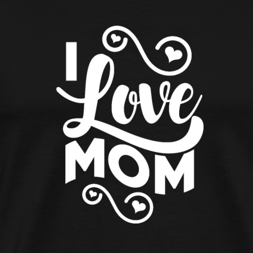 I love Mum - Mothers Day - Männer Premium T-Shirt