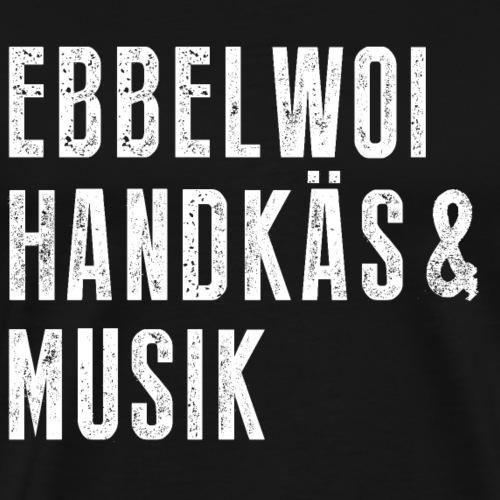 Ebbwelwoi Handkäs und Musik Frankfurt Hessen ffm - Männer Premium T-Shirt