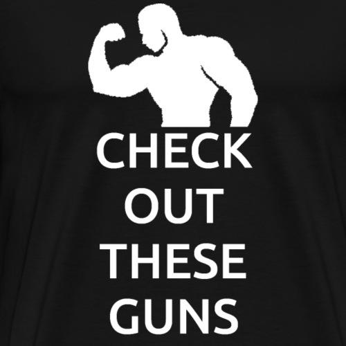 Check Out These Guns white - Men's Premium T-Shirt
