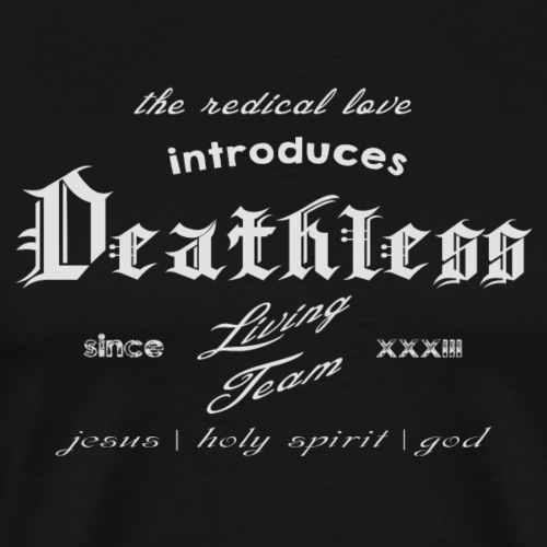 deathless living team grau - Männer Premium T-Shirt