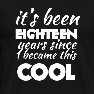 18th Birthday: It's Been Eighteen Years Since I - Men's Premium T-Shirt