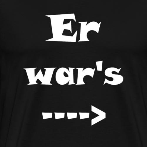 Er war´s - Männer Premium T-Shirt