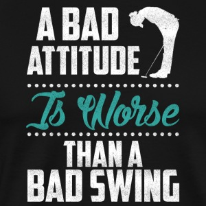 A bad attitude is worse Golf - Men's Premium T-Shirt