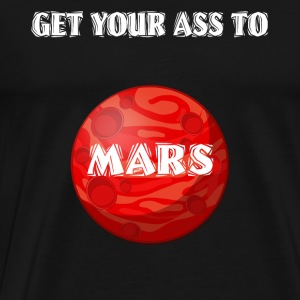 Get Your Ass To Mars Space - Men's Premium T-Shirt