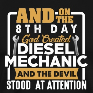 On The 8th Day God created Diesel Mechanic - Men's Premium T-Shirt
