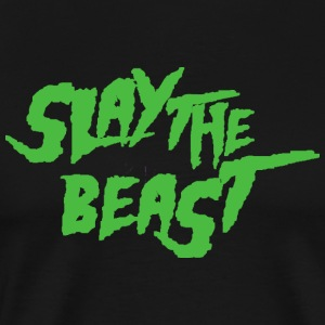 SLAY THE BEAST Green - Men's Premium T-Shirt