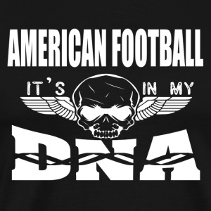 AMERIKANSKE FOOTBALL - Det er i min DNA - Premium T-skjorte for menn