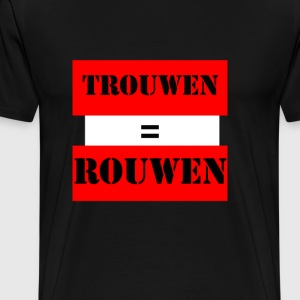 trouwen_is_rouwen - Mannen Premium T-shirt