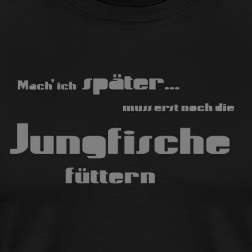 Jungfische füttern - Statement Shirt - Männer Premium T-Shirt