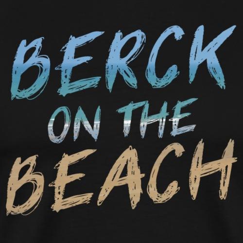 Berck on the beach II - T-shirt Premium Homme
