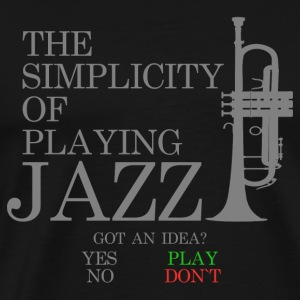 The Simplicity Of Playing Jazz - Männer Premium T-Shirt
