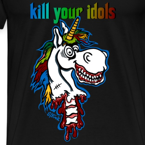 Einhorn kill your idols - Männer Premium T-Shirt