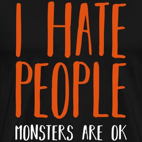 I hate People, monsters are ok - Männer Premium T-Shirt