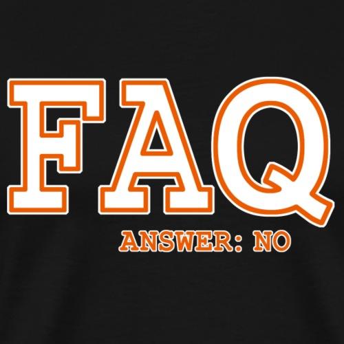 FAQ NO - Männer Premium T-Shirt
