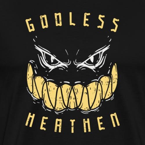 Godless Heathen - Gottlos und Ungläubig - Männer Premium T-Shirt