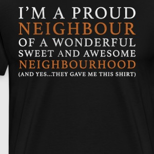 Original Gift For Your Neighbors - Men's Premium T-Shirt