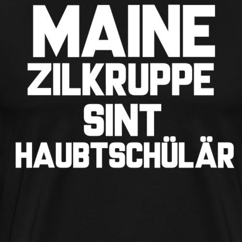Maine Zilkruppe sint haubtschülär - Männer Premium T-Shirt