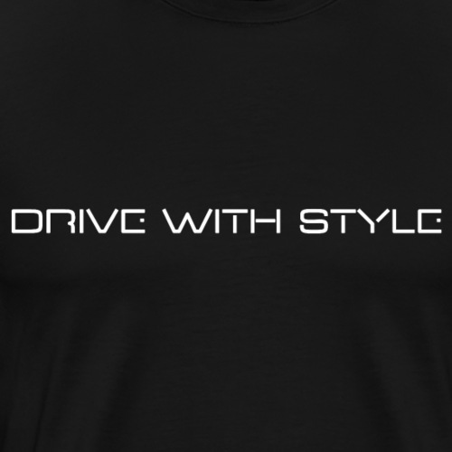 Drive With Style - T-shirt Premium Homme
