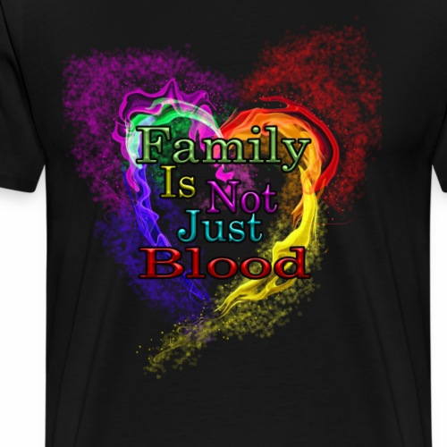 Family in not just blood - Men's Premium T-Shirt