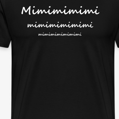 Mimimimimimi - Männer Premium T-Shirt