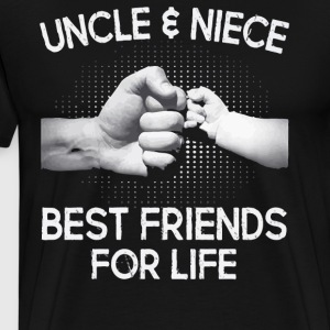 Uncle and Niece Best friends for life shirt - Men's Premium T-Shirt