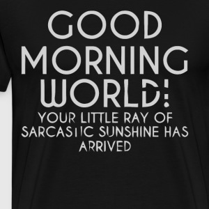 Good morning world shirt - Men's Premium T-Shirt