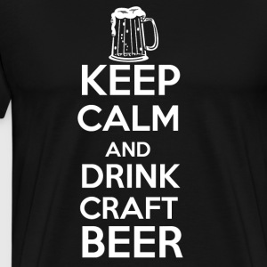 Keep calm and drink craft beer! - Men's Premium T-Shirt