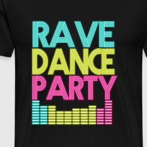 Rave Dance Party - T-shirt Premium Homme