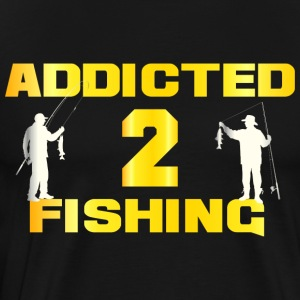 Addicted to fishing - Men's Premium T-Shirt