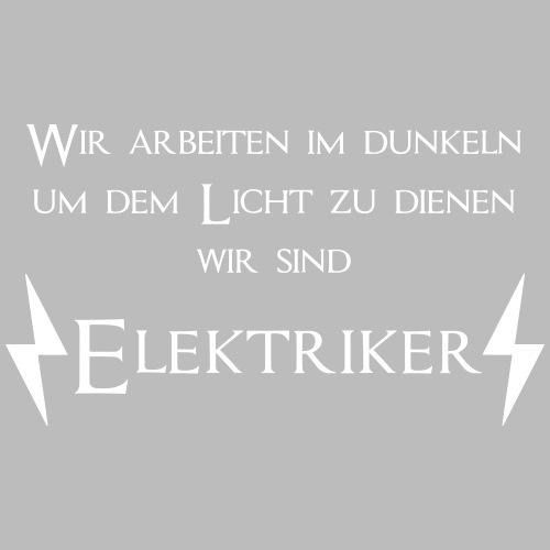 wir arbeiten im dunkeln um dem Licht zu Elektriker - Männer Premium T-Shirt