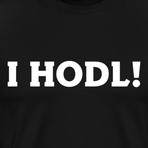 I HODL! - Männer Premium T-Shirt