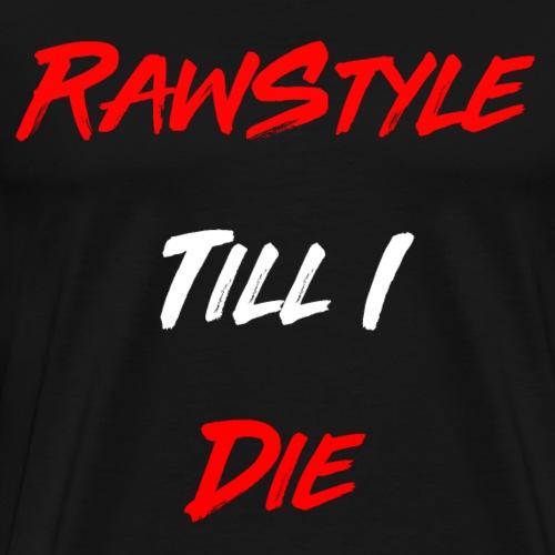 RawStyle Till I Die white - T-shirt Premium Homme