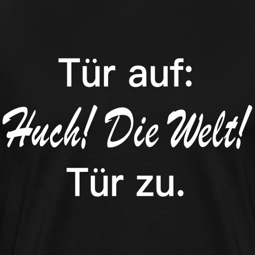 Huch! Die Welt! - Männer Premium T-Shirt