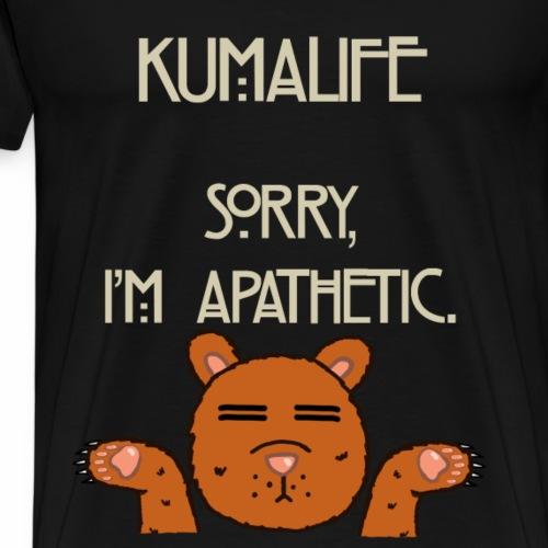 Kuma apathetic - Men's Premium T-Shirt
