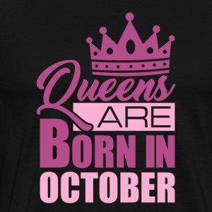 Queens are born in October - Men's Premium T-Shirt