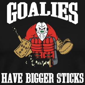 Hockey Goalies Have Big Sticks - Men's Premium T-Shirt